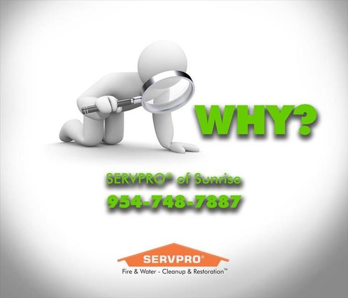 Why SERVPRO Why SERVPRO of Sunrise?